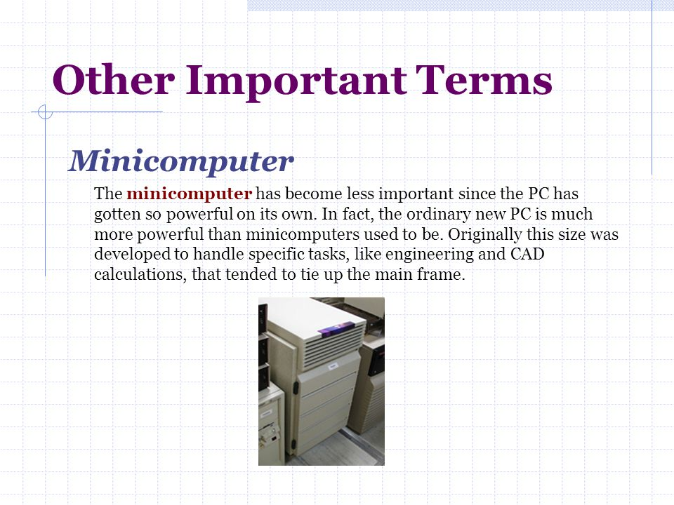 Other Important Terms Minicomputer