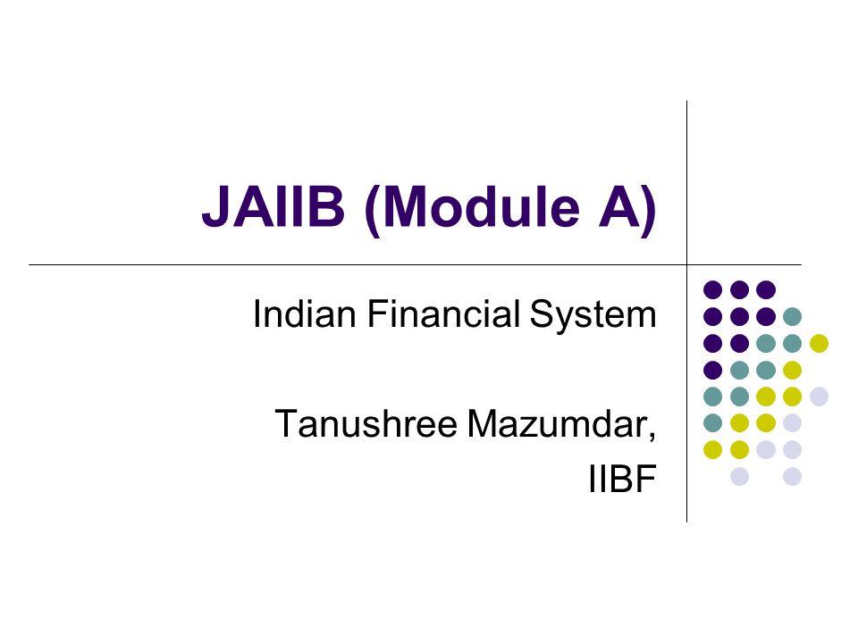 Indian Financial System Tanushree Mazumdar, IIBF