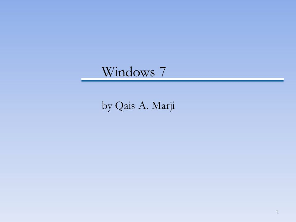Windows 7 by Qais A. Marji.