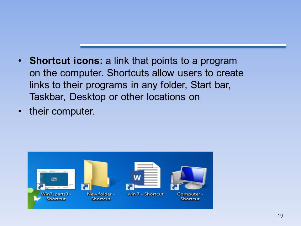 Shortcut icons: a link that points to a program on the computer