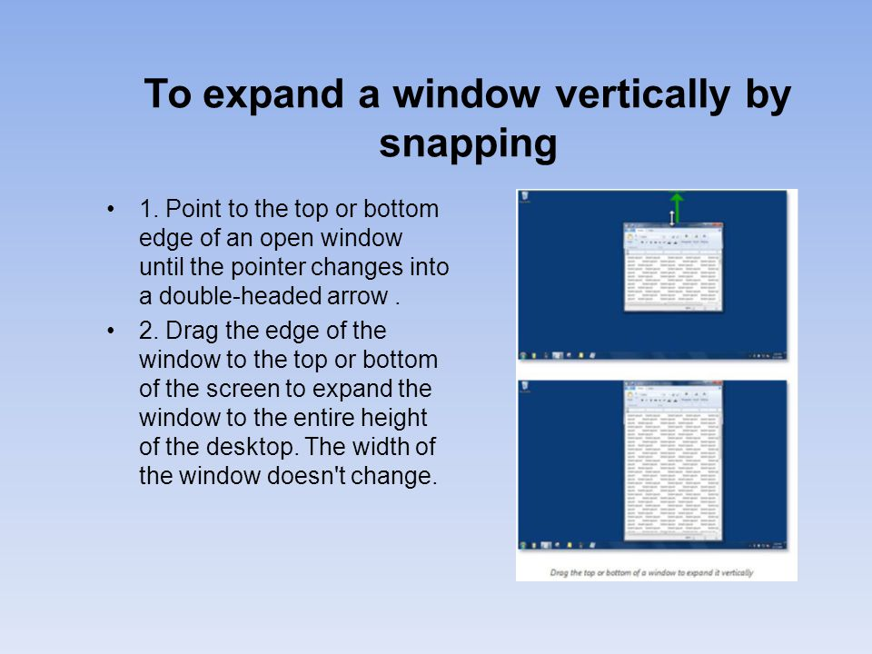 To expand a window vertically by snapping