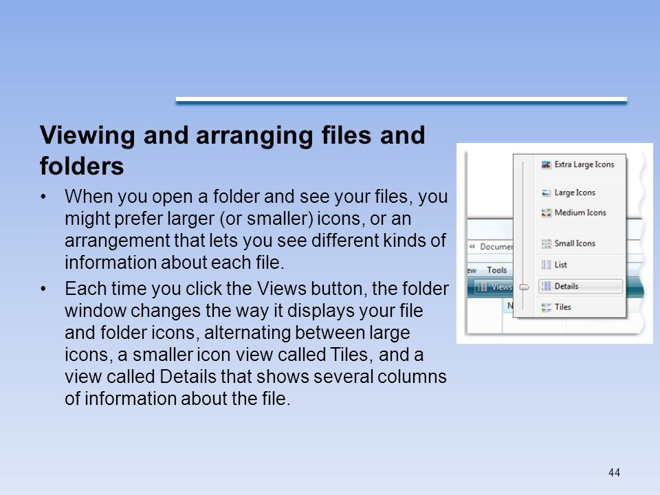Viewing and arranging files and folders