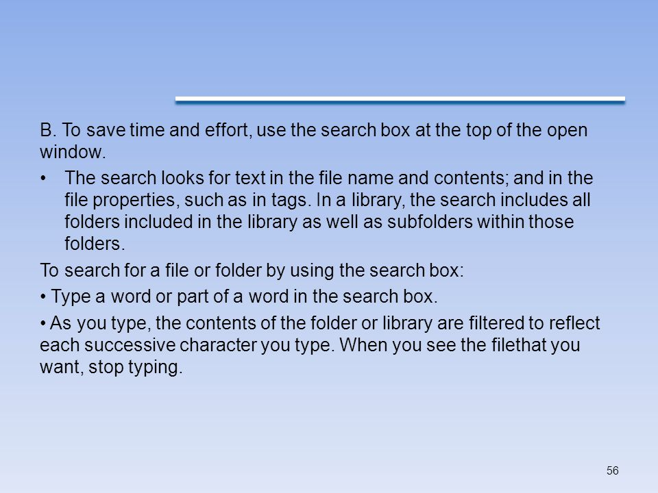 B. To save time and effort, use the search box at the top of the open window.