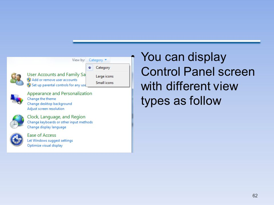 You can display Control Panel screen with different view types as follow