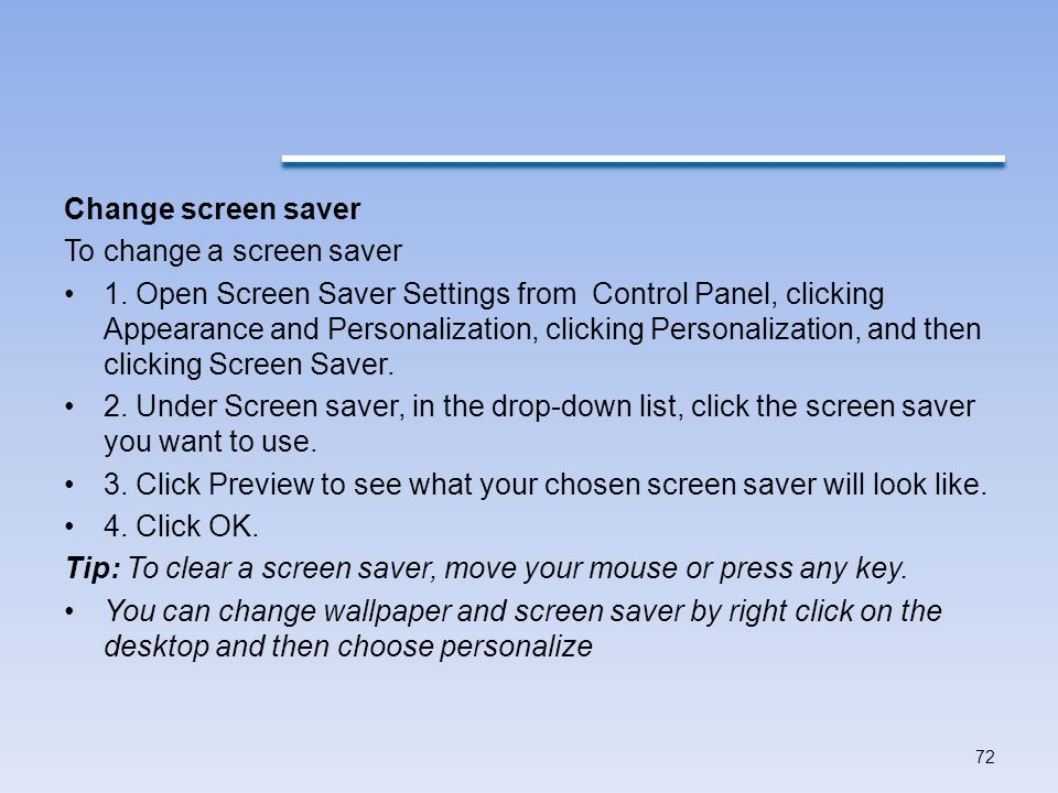 Change screen saver To change a screen saver.