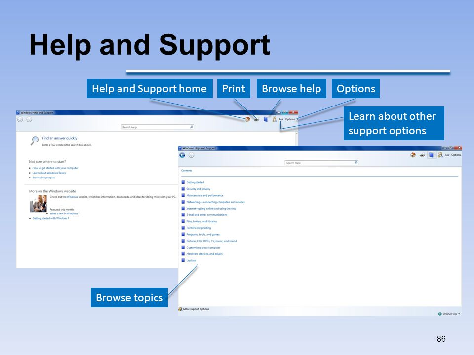 Help and Support Help and Support home Print Browse help Options