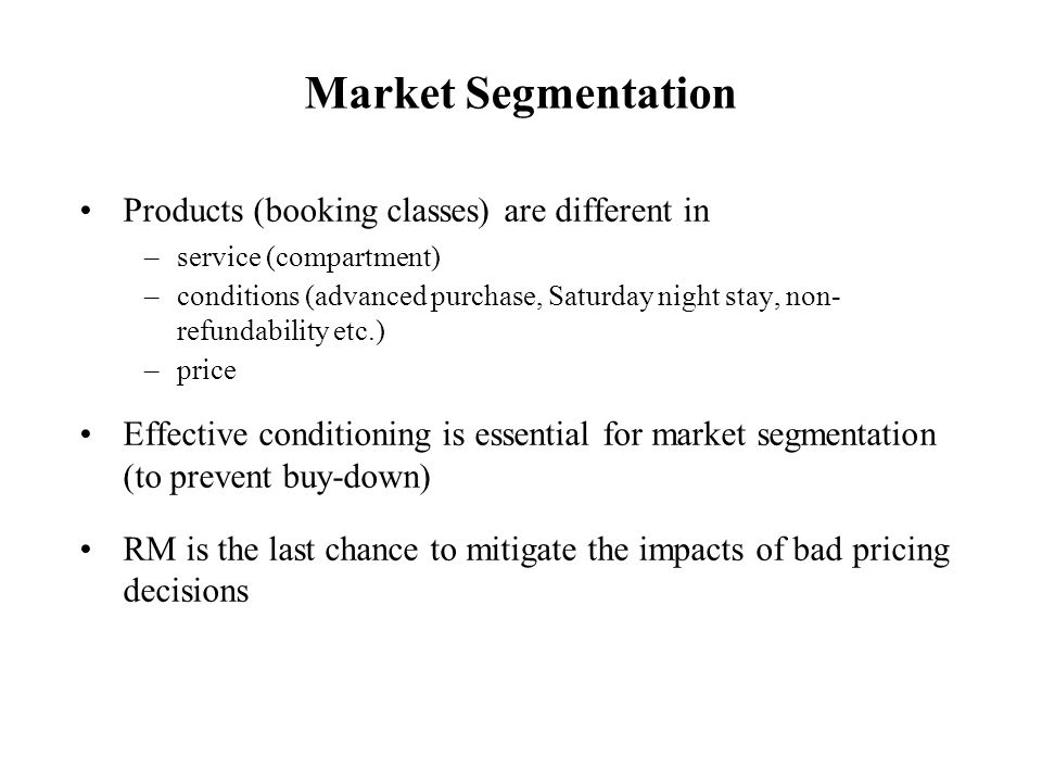 Market Segmentation Products (booking classes) are different in
