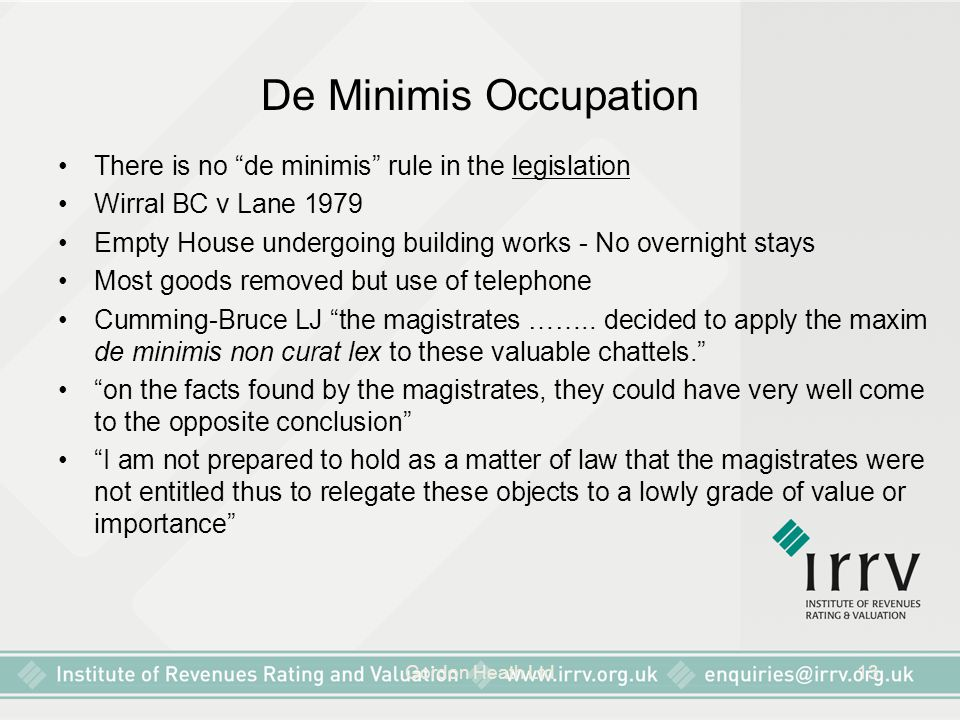 De Minimis Occupation There is no de minimis rule in the legislation