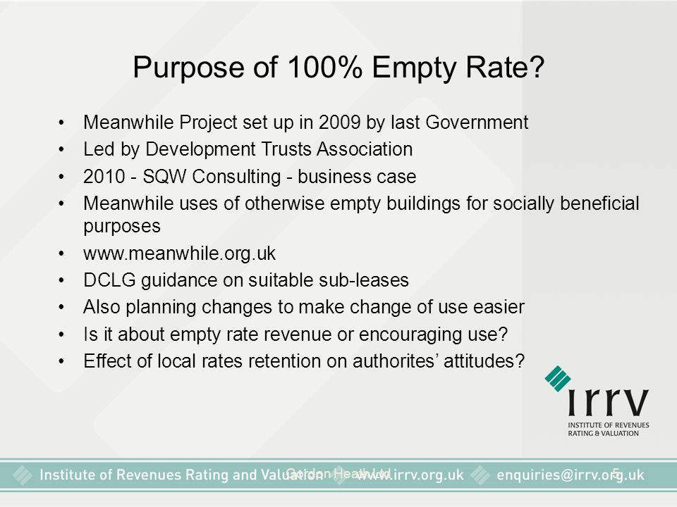 Purpose of 100% Empty Rate Meanwhile Project set up in 2009 by last Government. Led by Development Trusts Association.
