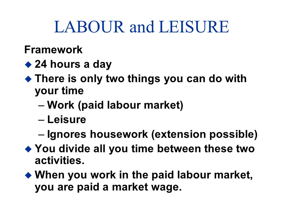 LABOUR and LEISURE Framework 24 hours a day