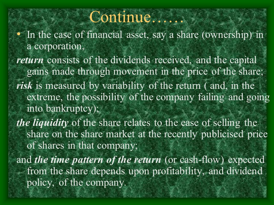 Continue…… In the case of financial asset, say a share (ownership) in a corporation,