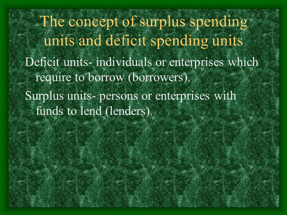 The concept of surplus spending units and deficit spending units