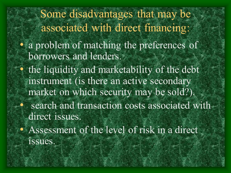 Some disadvantages that may be associated with direct financing: