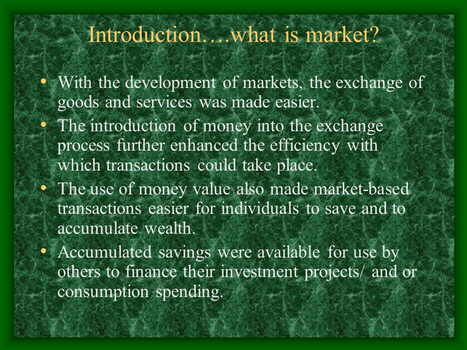 Introduction….what is market