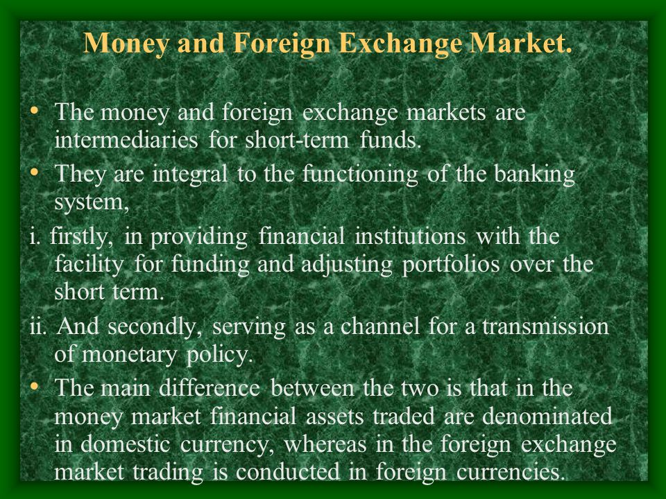 Money and Foreign Exchange Market.
