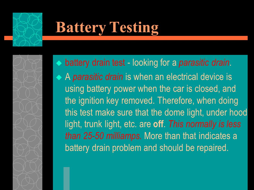 Battery Testing battery drain test - looking for a parasitic drain.