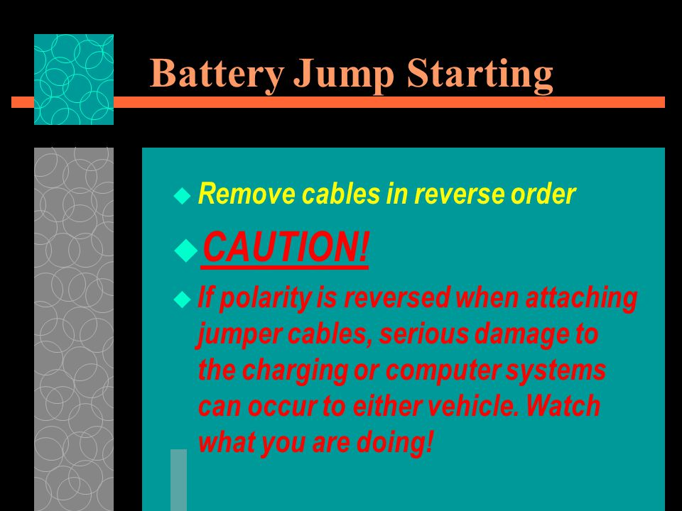 Battery Jump Starting CAUTION! Remove cables in reverse order