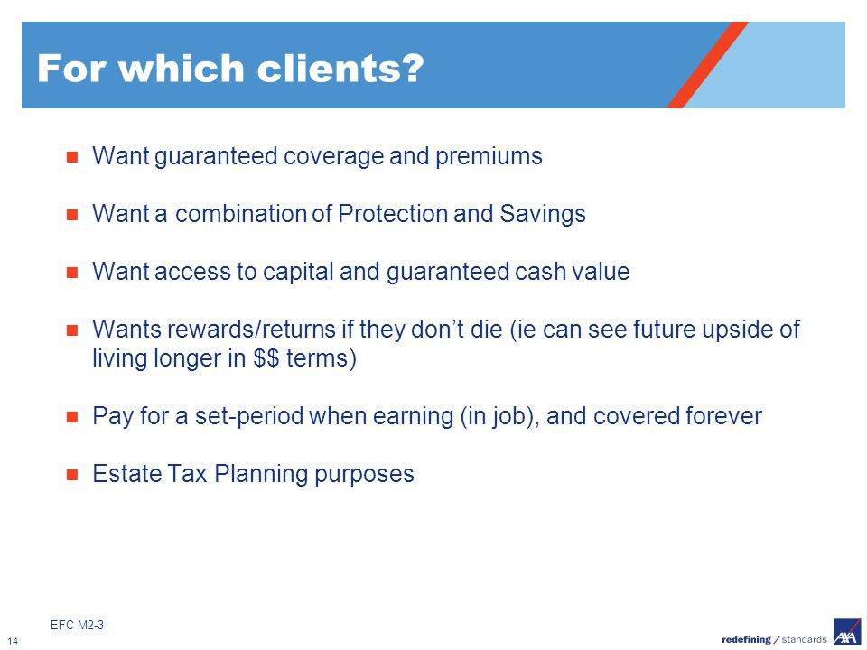 For which clients Want guaranteed coverage and premiums