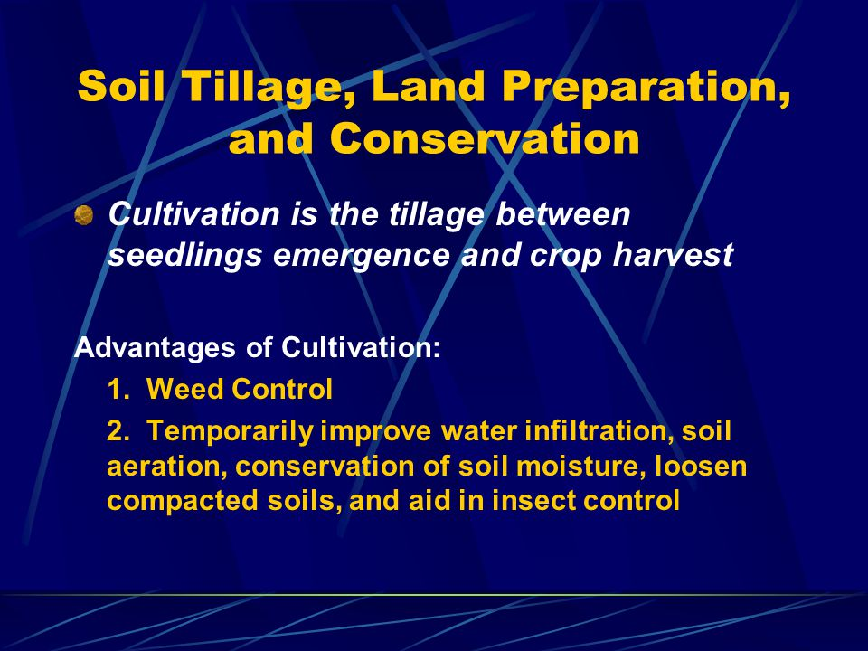 Soil Tillage, Land Preparation, and Conservation