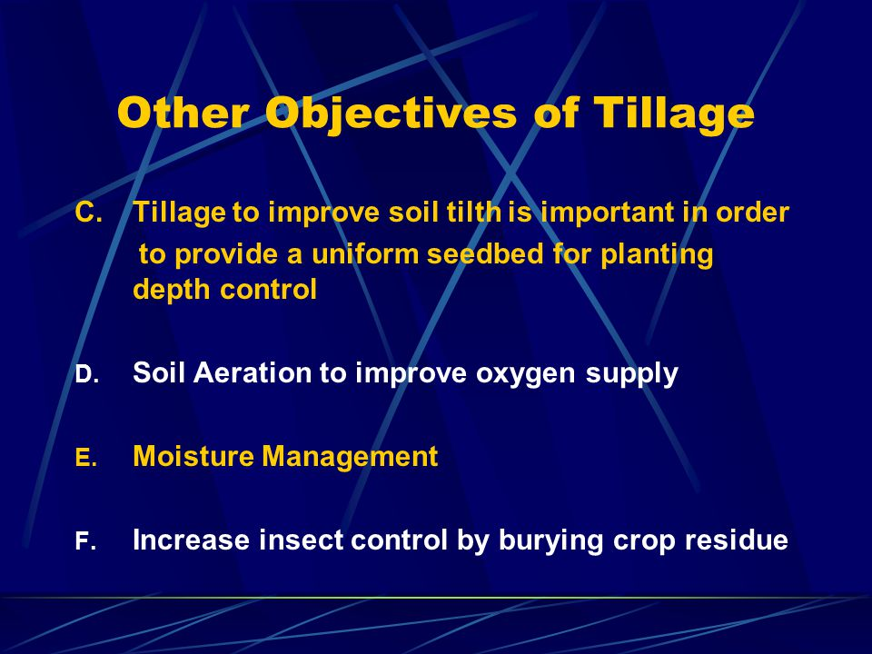 Other Objectives of Tillage