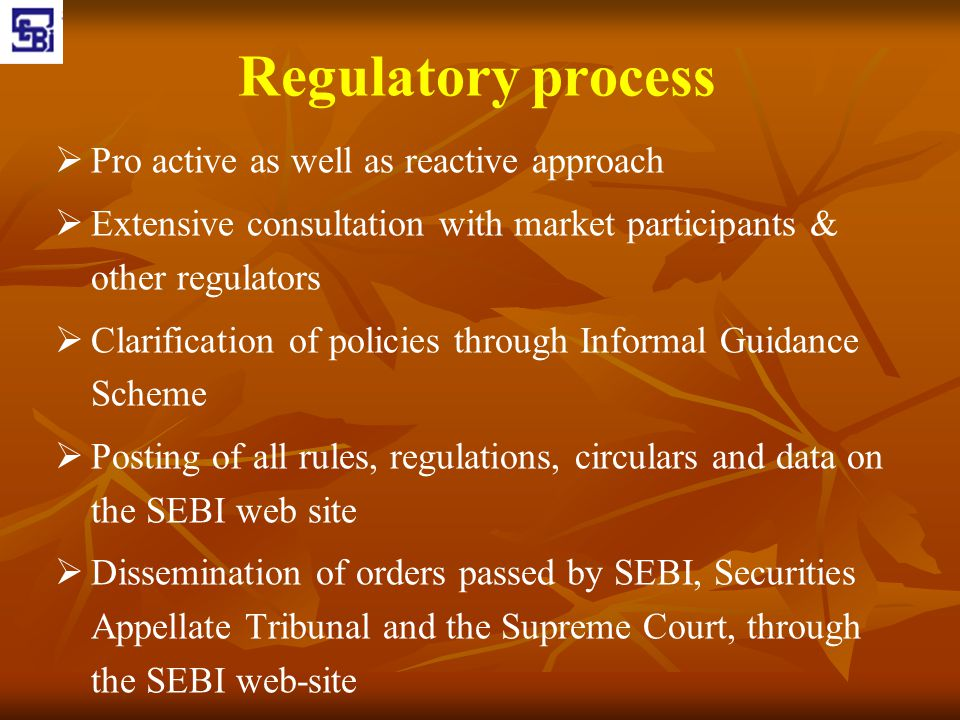 Regulatory process Pro active as well as reactive approach