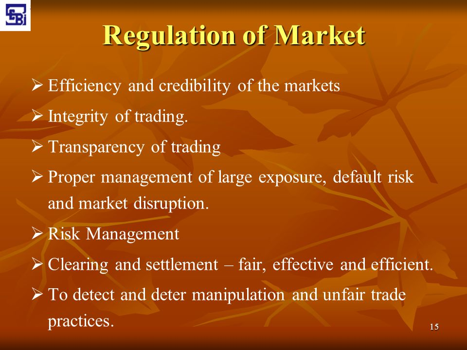 Regulation of Market Efficiency and credibility of the markets