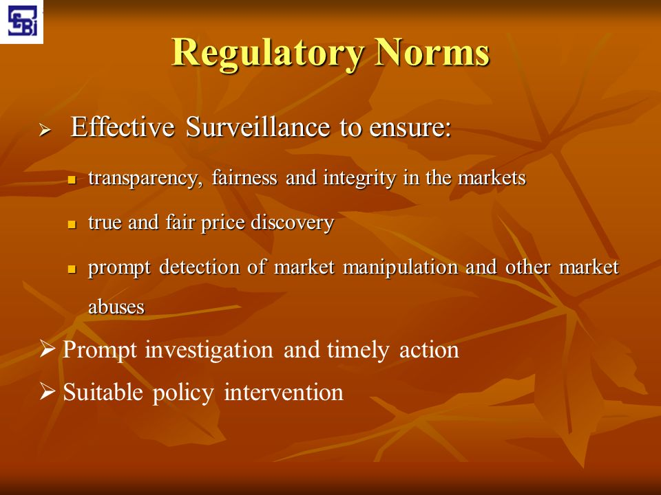 Regulatory Norms Effective Surveillance to ensure: