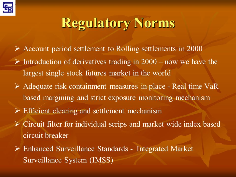 Regulatory Norms Account period settlement to Rolling settlements in 2000.