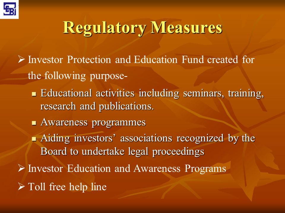Regulatory Measures Investor Protection and Education Fund created for the following purpose-