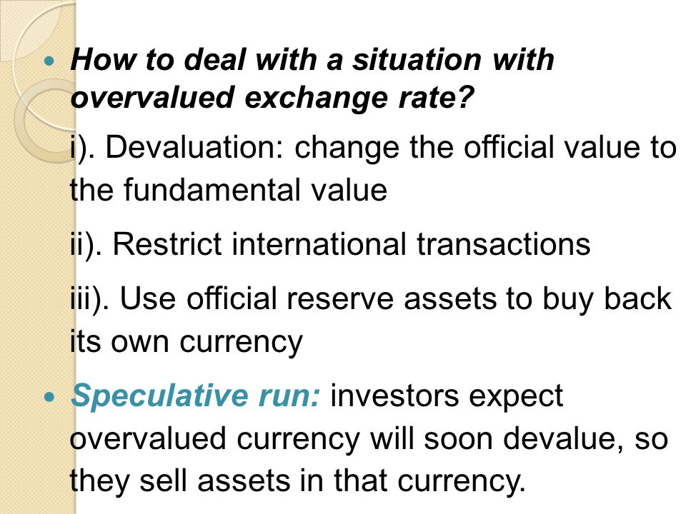 i). Devaluation: change the official value to the fundamental value