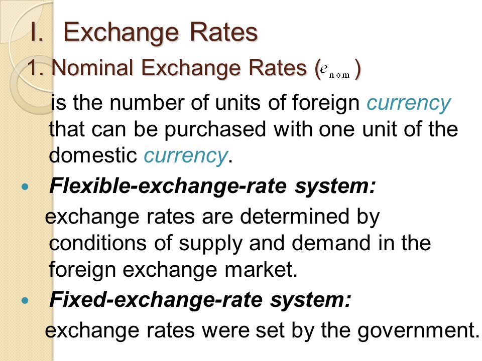 Exchange Rates . 1. Nominal Exchange Rates ( )