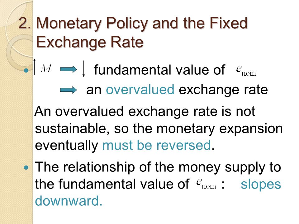 2. Monetary Policy and the Fixed Exchange Rate