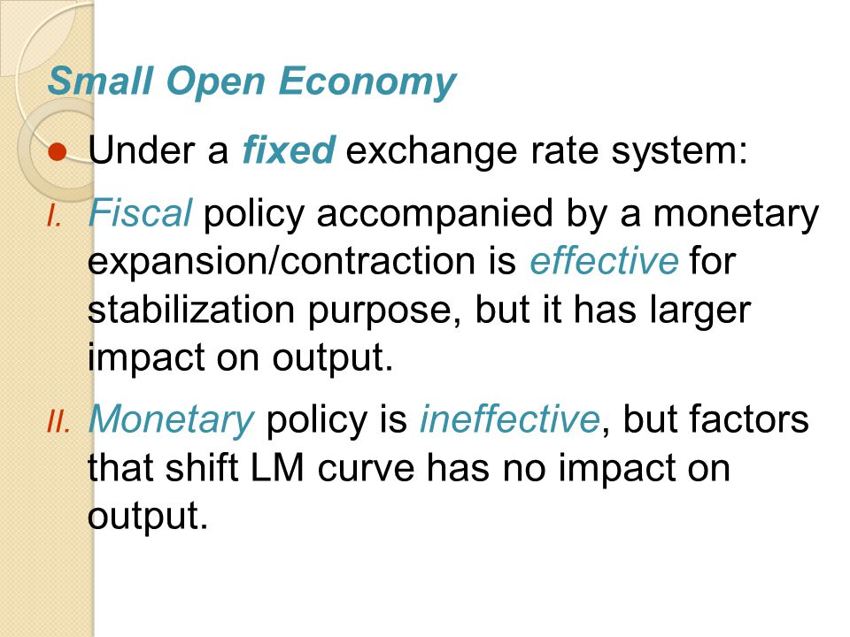 Small Open Economy Under a fixed exchange rate system: