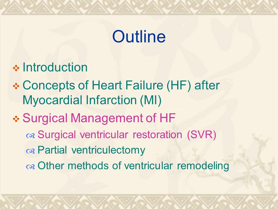 Outline Introduction. Concepts of Heart Failure (HF) after Myocardial Infarction (MI) Surgical Management of HF.