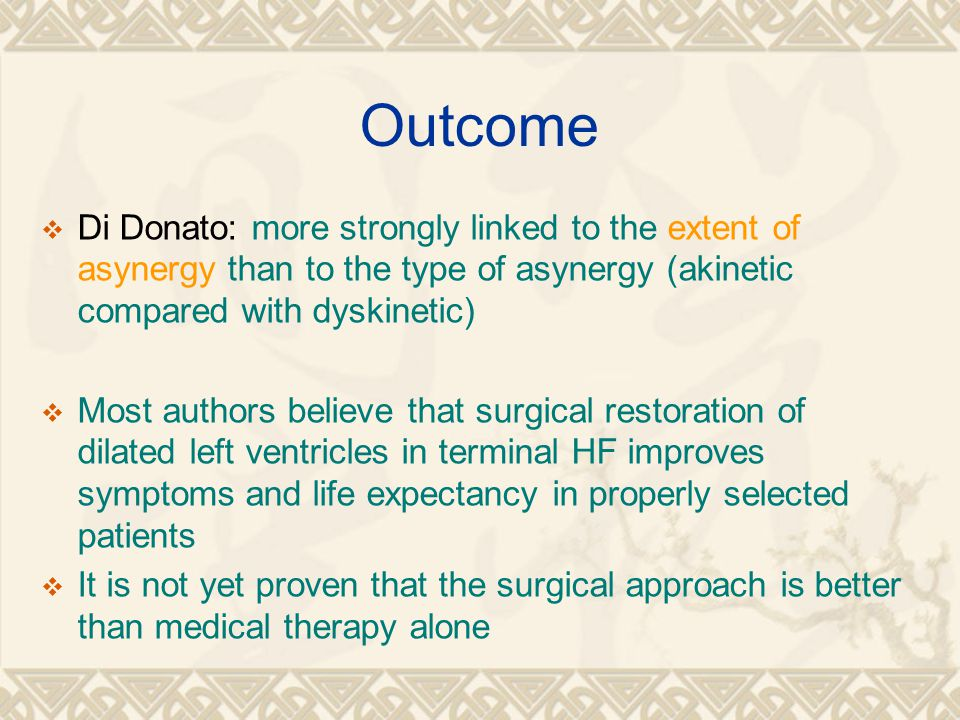 Outcome Di Donato: more strongly linked to the extent of asynergy than to the type of asynergy (akinetic compared with dyskinetic)