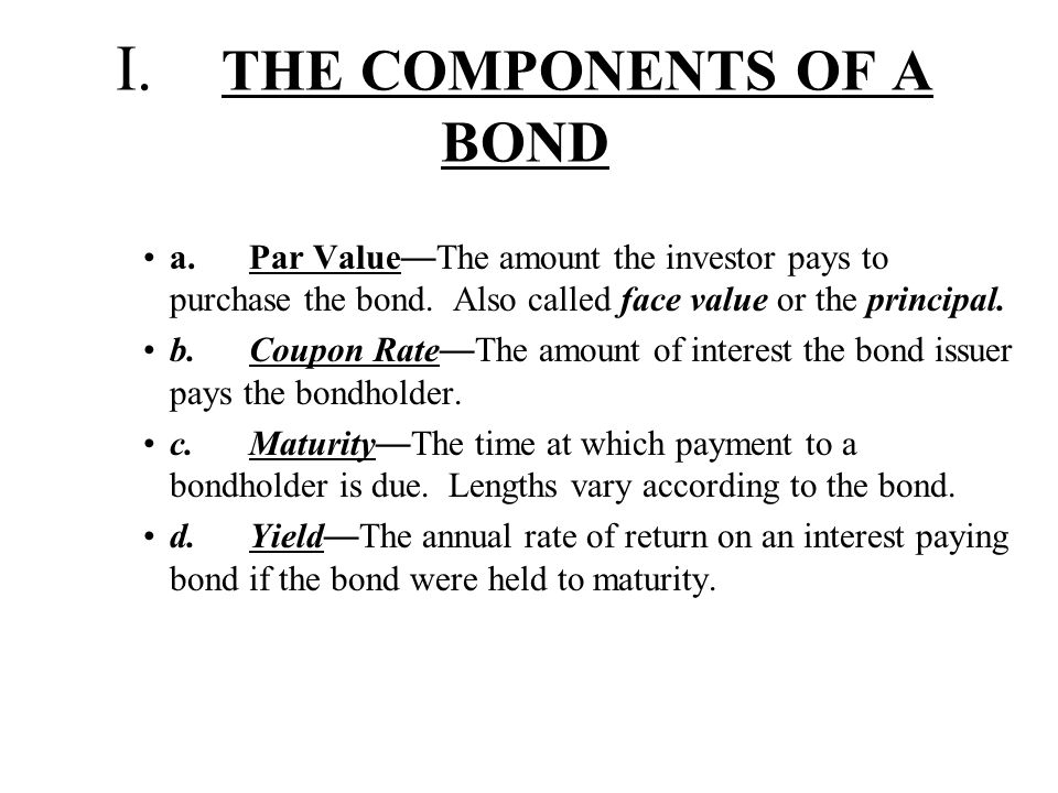 I. THE COMPONENTS OF A BOND