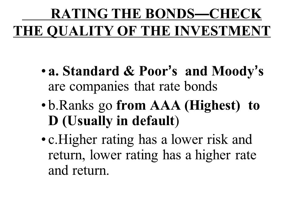 RATING THE BONDS—CHECK THE QUALITY OF THE INVESTMENT