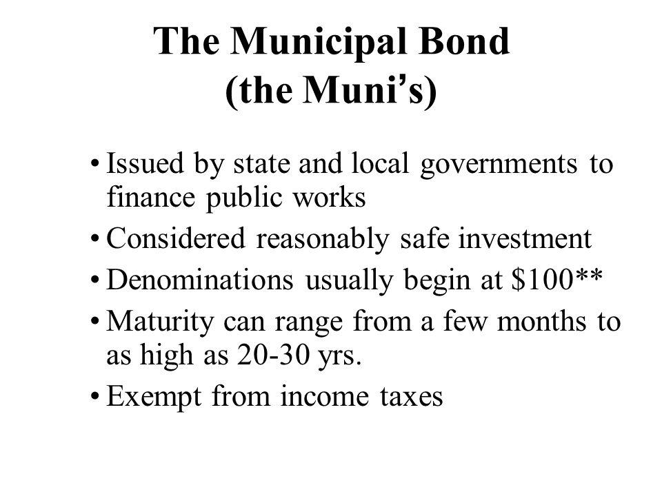 The Municipal Bond (the Muni's)