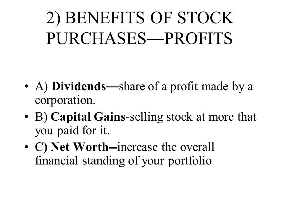 2) BENEFITS OF STOCK PURCHASES—PROFITS