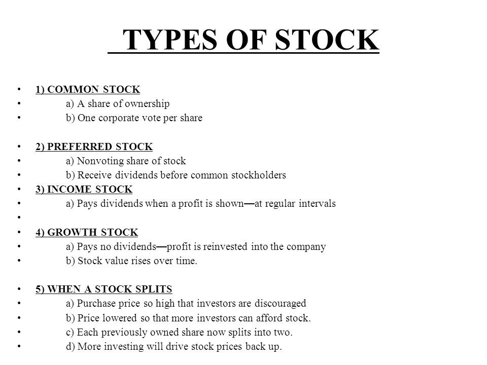 TYPES OF STOCK 1) COMMON STOCK a) A share of ownership
