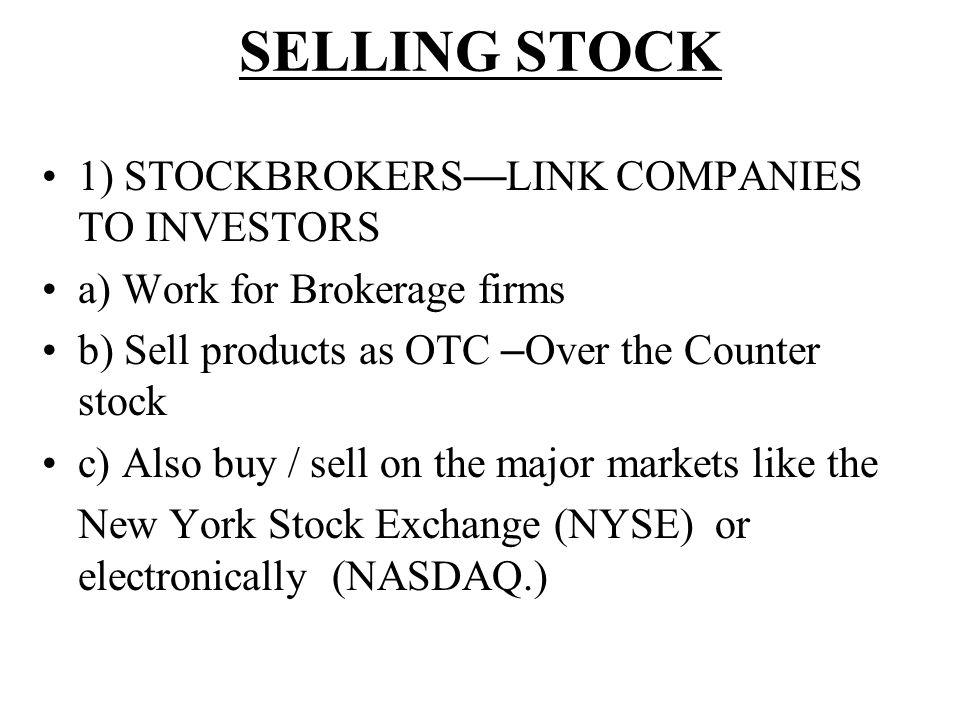 SELLING STOCK 1) STOCKBROKERS—LINK COMPANIES TO INVESTORS