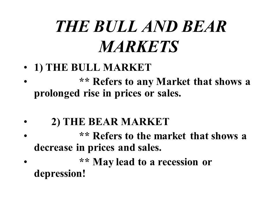 THE BULL AND BEAR MARKETS