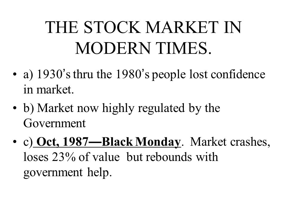 THE STOCK MARKET IN MODERN TIMES.