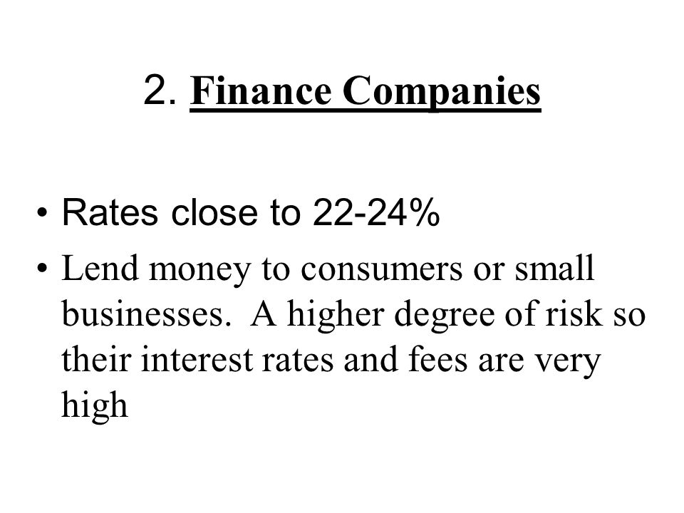 2. Finance Companies Rates close to 22-24%