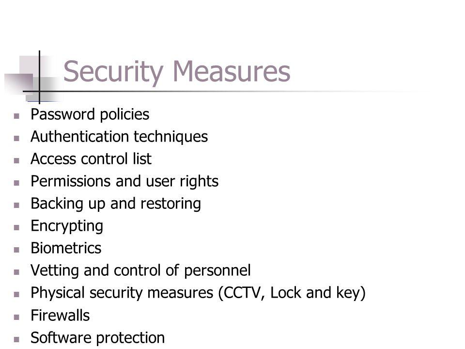 Security Measures Password policies Authentication techniques
