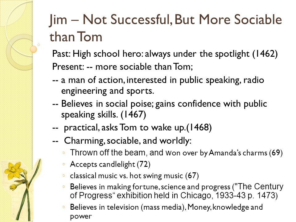 Jim – Not Successful, But More Sociable than Tom