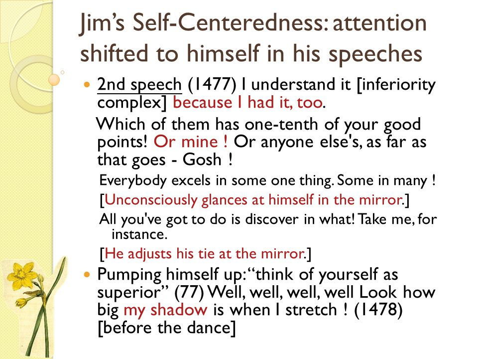 Jim's Self-Centeredness: attention shifted to himself in his speeches