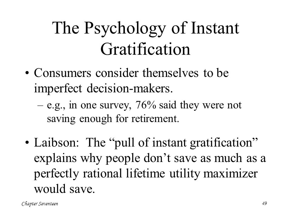 The Psychology of Instant Gratification