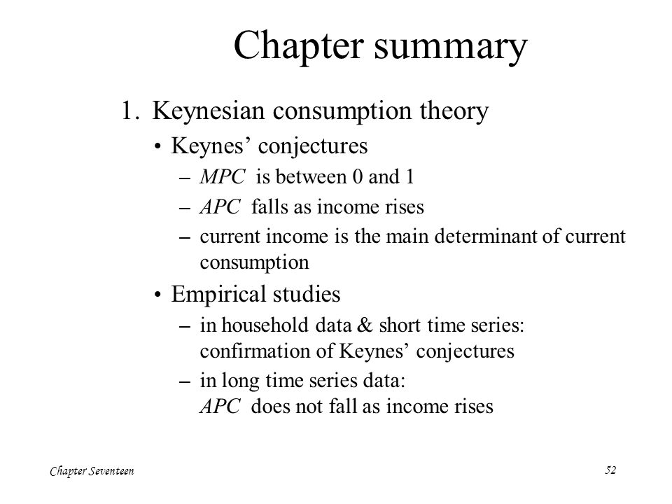 Chapter summary 1. Keynesian consumption theory Keynes' conjectures