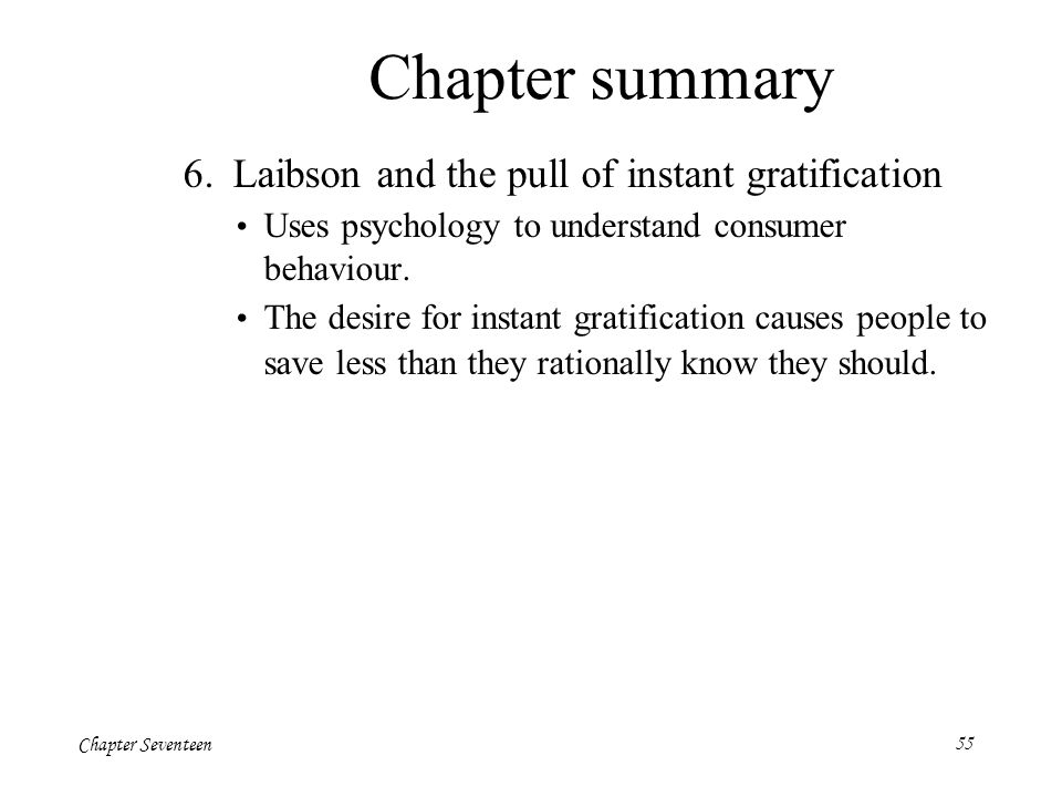 Chapter summary 6. Laibson and the pull of instant gratification